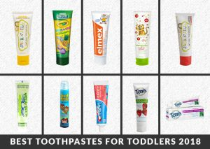 Best Toothpastes For Toddlers 2018